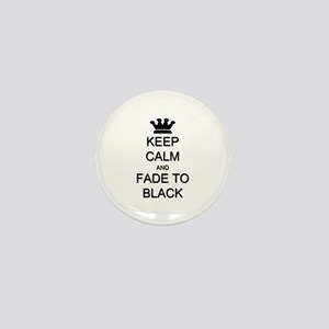 Keep Calm Fade to Black Mini Button