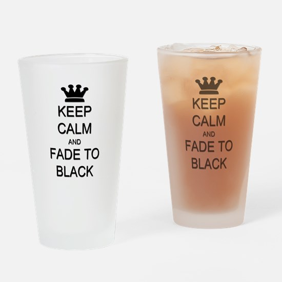 Keep Calm Fade to Black Drinking Glass