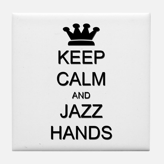 Keep Calm Jazz Hands Tile Coaster