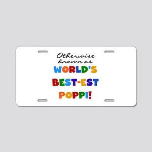 Otherwise Known Best Poppi Aluminum License Plate