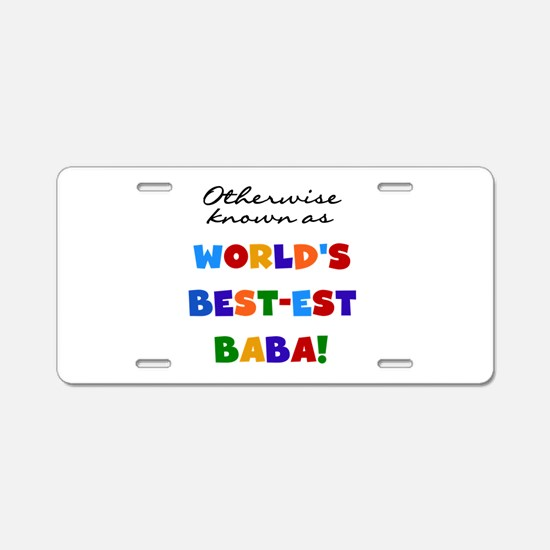 Otherwise Known Best Baba Aluminum License Plate