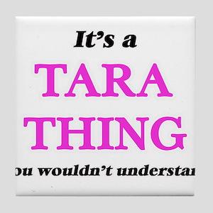It's a Tara thing, you wouldn&#39 Tile Coaster