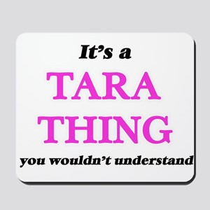 It's a Tara thing, you wouldn't Mousepad