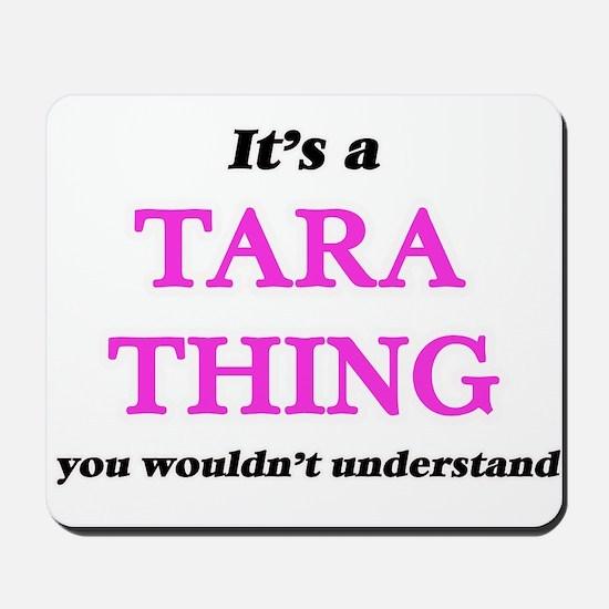 It's a Tara thing, you wouldn't Mousepad