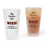 My Garden Has Weed! Drinking Glass