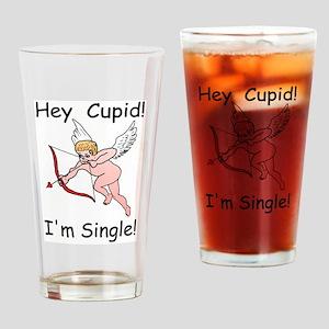 Hey Cupid I'm Single Drinking Glass