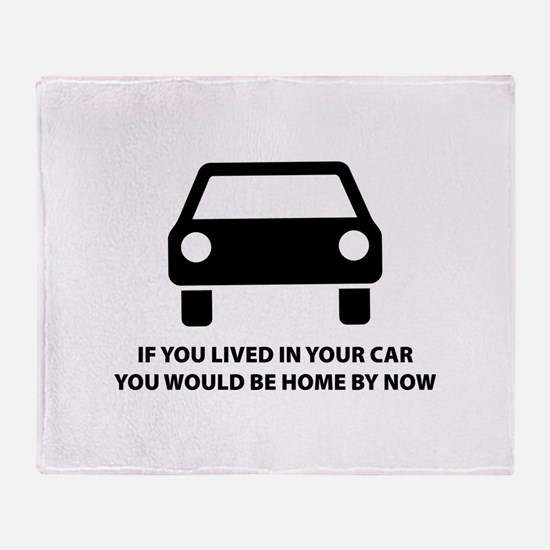 Live in your car Throw Blanket