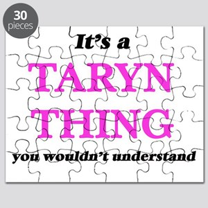 It's a Taryn thing, you wouldn't un Puzzle