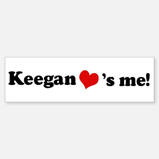 Keegan loves me Bumper Bumper Bumper Sticker
