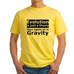 Evolution Is A Theory Like Gravity Yellow T-Shirt