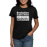 Evolution Is A Theory Like Gravity Women's Dark T-