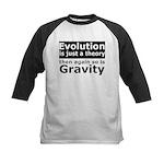 Evolution Is A Theory Like Gravity Kids Baseball J