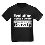 Evolution Is A Theory Like Gravity Kids Dark T-Shi
