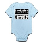 Evolution Is A Theory Like Gravity Infant Bodysuit