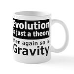 Evolution Is A Theory Like Gravity Mug
