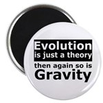 Evolution Is A Theory Like Gravity Magnet