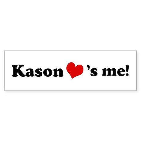 Kason loves me Bumper Sticker