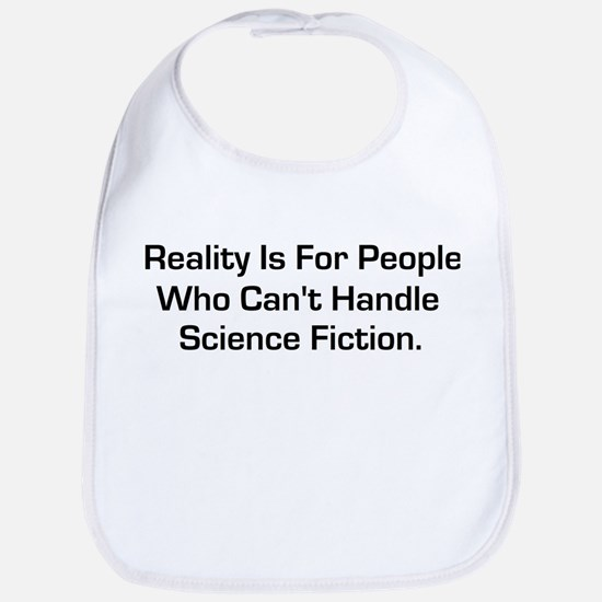Reality is for people who can Bib