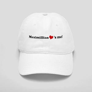 Maximillian loves me Cap