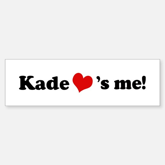 Kade loves me Bumper Bumper Bumper Sticker