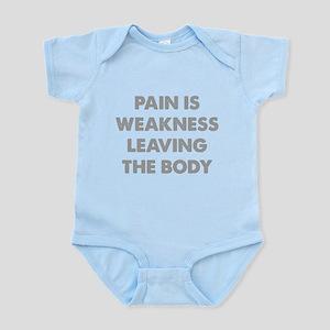 Pain is Weakness Leaving the Body Infant Bodysuit
