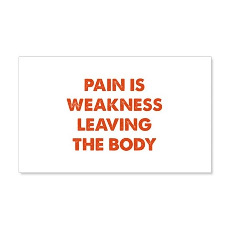 Pain is Weakness Leaving the Body 22x14 Wall Peel