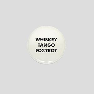 Wiskey Tango Foxtrot Mini Button