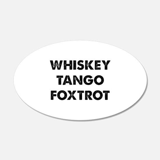 Wiskey Tango Foxtrot 22x14 Oval Wall Peel