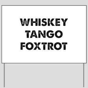 Wiskey Tango Foxtrot Yard Sign