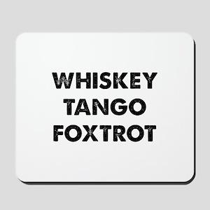 Wiskey Tango Foxtrot Mousepad