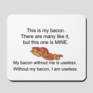 This bacon is MINE Mousepad
