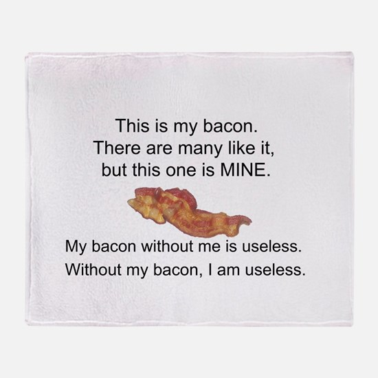 This bacon is MINE Throw Blanket