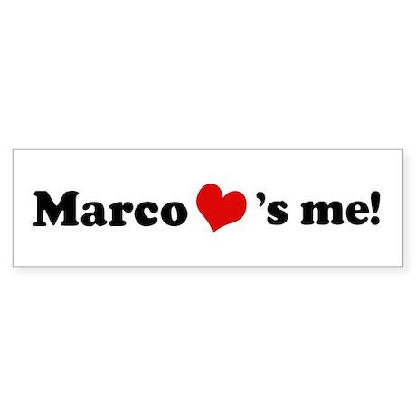 Marco loves me Bumper Sticker