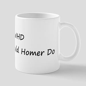 WWHD What Would Homer Do Mug