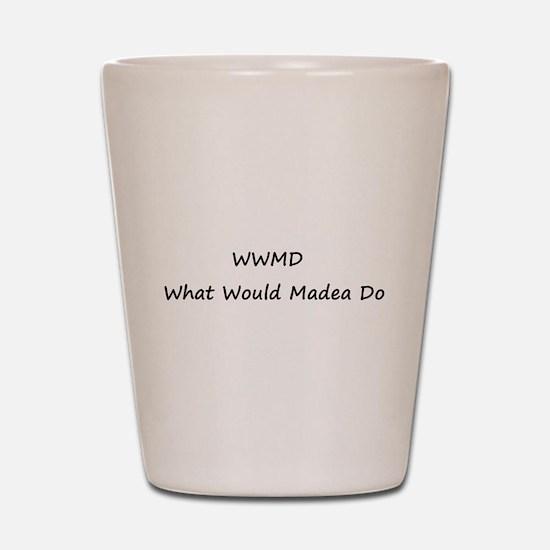 WWMD What Would Madea Do Shot Glass
