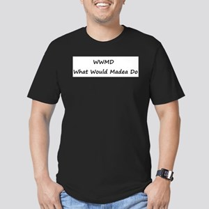 WWMD What Would Madea Do Men's Fitted T-Shirt (dar