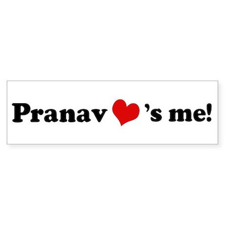 Pranav loves me Bumper Sticker