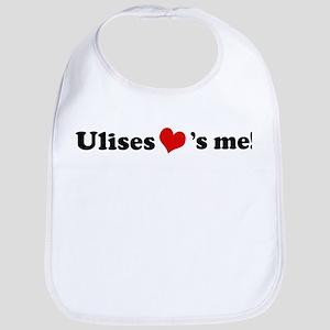 Ulises loves me Bib