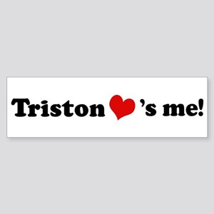 Triston loves me Bumper Sticker