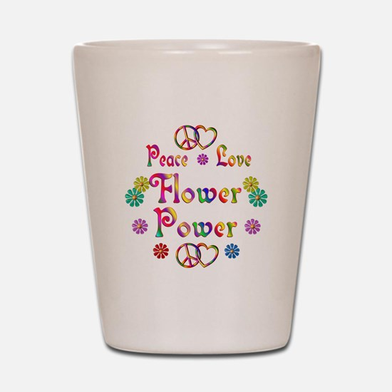 Peace Love Flower Power Shot Glass