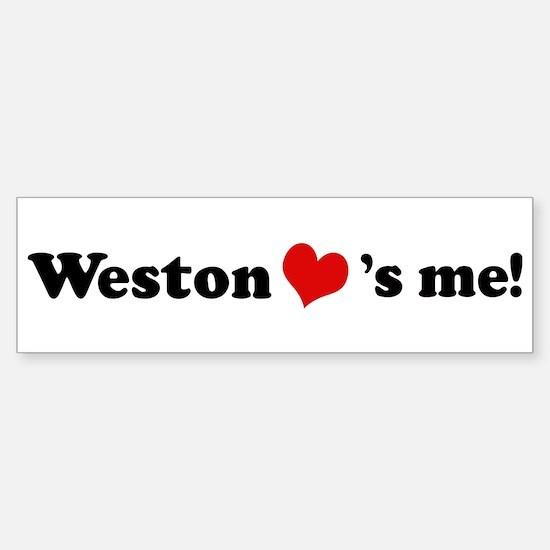 Weston loves me Bumper Bumper Bumper Sticker