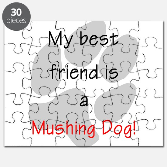 My best friend is a Mushing D Puzzle