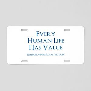 Human Life Has Value Aluminum License Plate