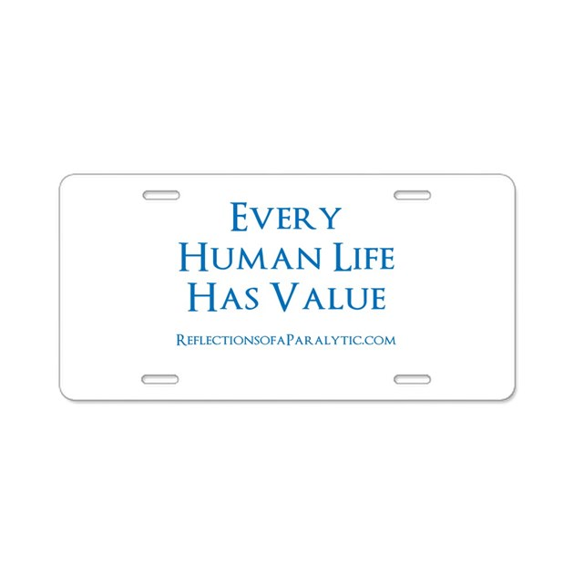 human life has value aluminum license plate by. Black Bedroom Furniture Sets. Home Design Ideas