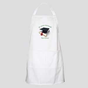 It was earned! Not Given! Apron
