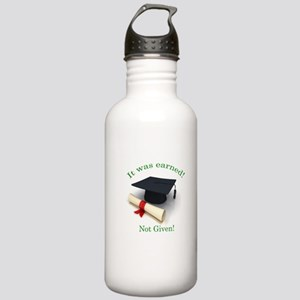 It was earned! Not Given! Stainless Water Bottle 1