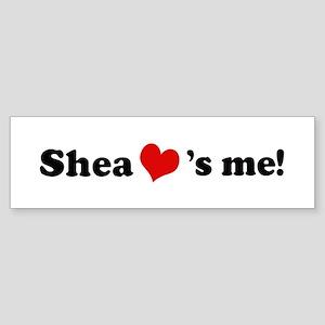 Shea loves me Bumper Sticker