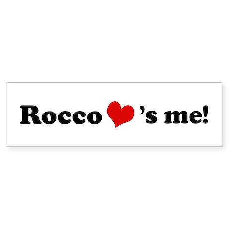 Rocco loves me Bumper Sticker