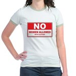 No Women Allowed with clothes Jr. Ringer T-Shirt