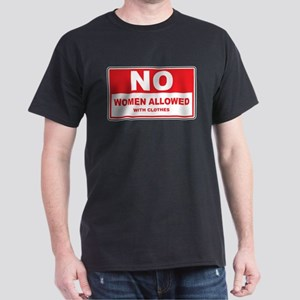 No Women Allowed with clothes Dark T-Shirt